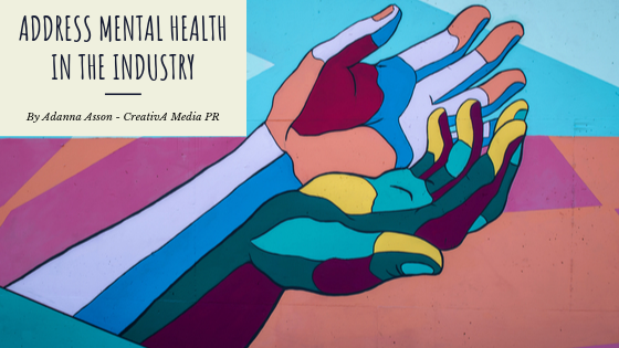 Address Mental Health In The Industry